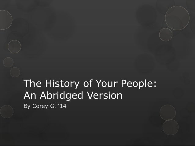 """The History of Your People: An Abridged Version By Corey G. """"14"""