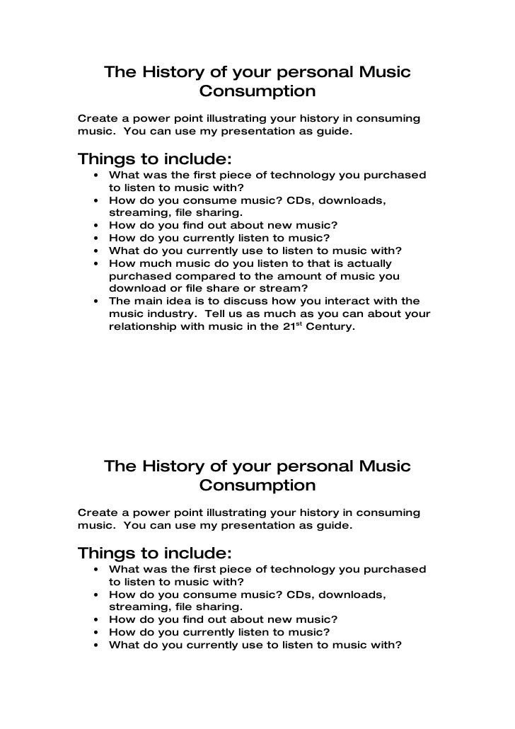 The History of your personal Music                 Consumption Create a power point illustrating your history in consuming...