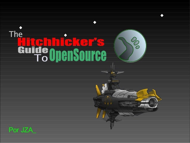 The Hitchhicker's Guide to Opensource
