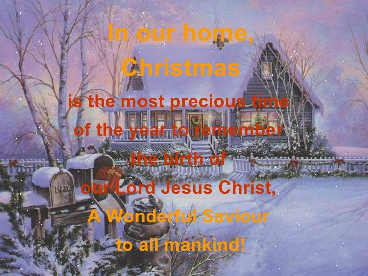 In our home, Christmas   is the most precious time  of the year to remember  the birth of  our Lord Jesus Christ,  A Wonde...