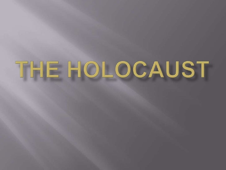 The holocaust<br />