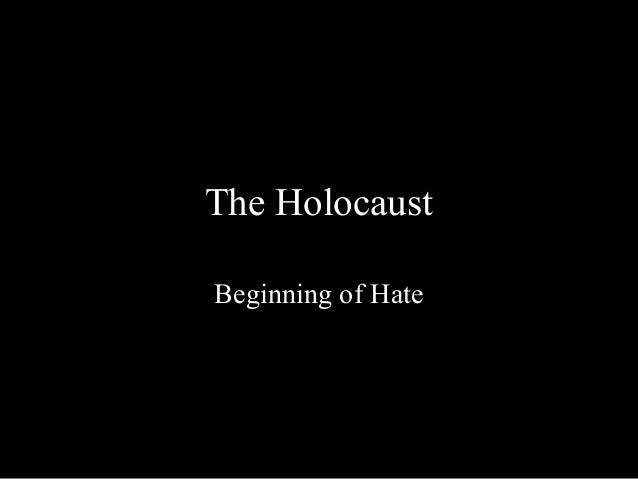 The HolocaustBeginning of Hate