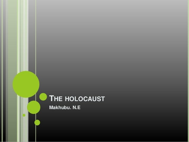THE HOLOCAUSTMakhubu. N.E