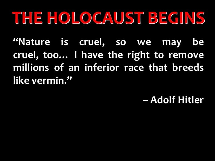 "THE HOLOCAUST BEGINS<br />""Nature is cruel, so we may be cruel, too… I have the right to remove millions of an inferior ra..."