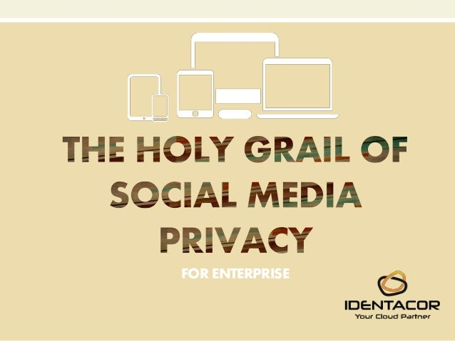 The Holy Grail Of Social Media Privacy