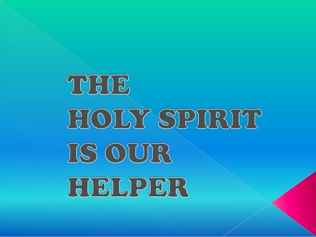 The Holy Spirit is Our Helper