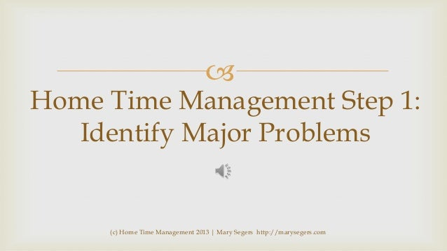 Home Time Management Step 1 Identify Major Problems