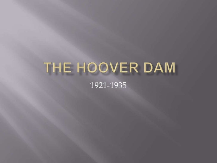 The Hoover Dam<br />1921-1935<br />