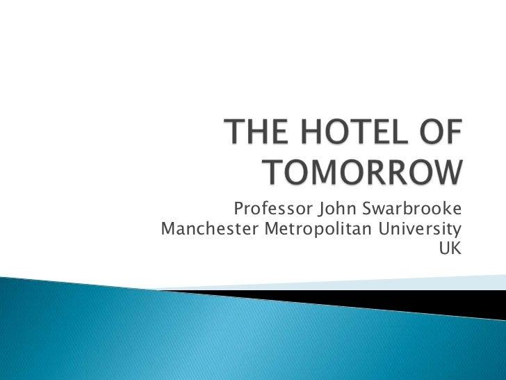 Professor John SwarbrookeManchester Metropolitan University                               UK