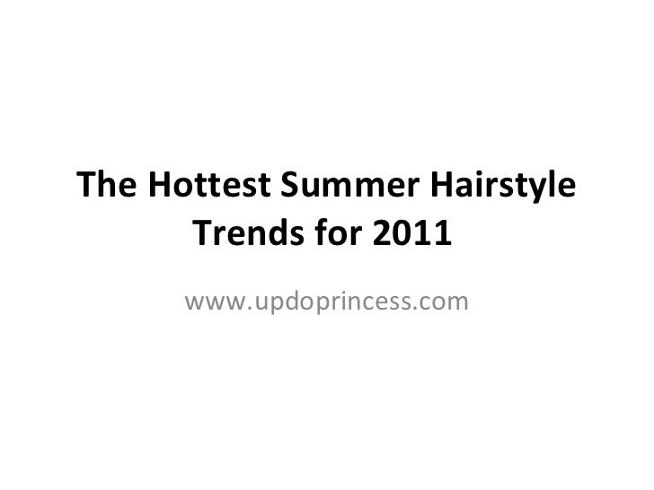 The Hottest Summer Hairstyle Trends for 2011   www.updoprincess.com