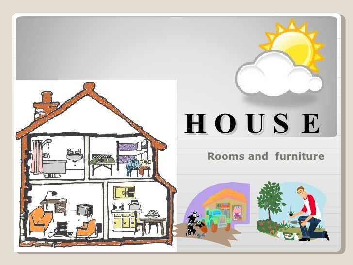 THE HOUSE Rooms and  furniture