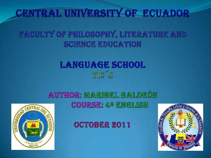 Central university of  ecuadorfaculty of philosophy, literature and science educationlanguage schooltic´sauthor: maribel b...
