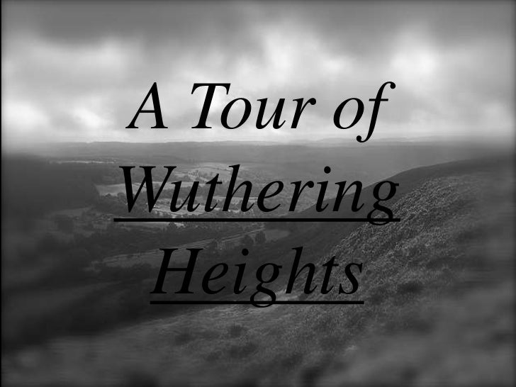 A Tour of Wuthering Heights<br />