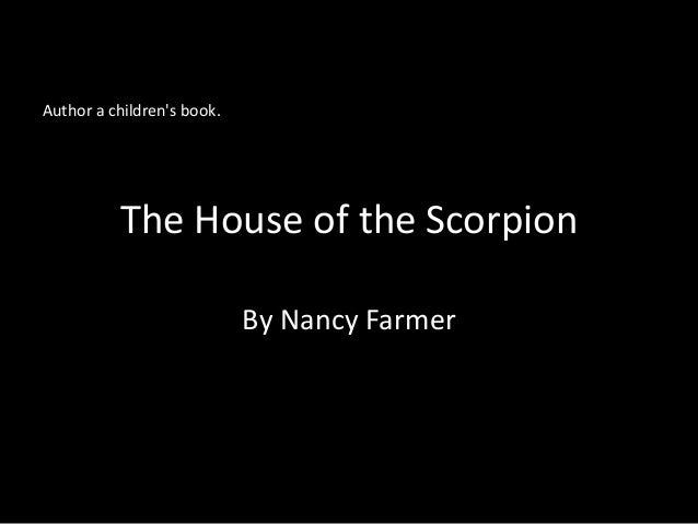 "house of the scorpion essay quotes Alacran means ""scorpion,"" which is where the title the house of the scorpion comes from matt gradually finds out that he is a clone, a genetic copy of el patron."