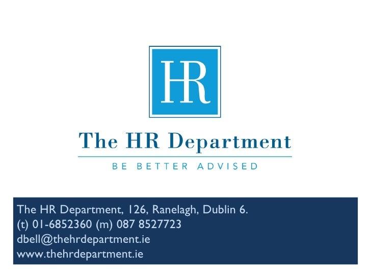 The HR Department, 126, Ranelagh, Dublin 6.  (t) 01-6852360 (m) 087 8527723  dbell@thehrdepartment.ie  www.thehrdepartment...