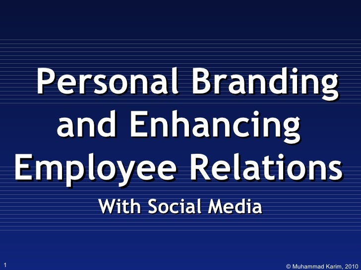 Personal Branding and Enhancing Employee Relations with Social Media