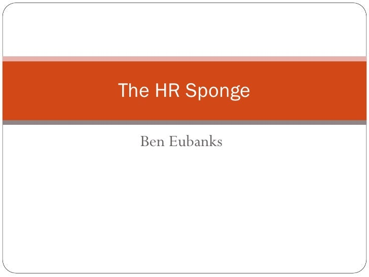 The HR Sponge    Ben Eubanks