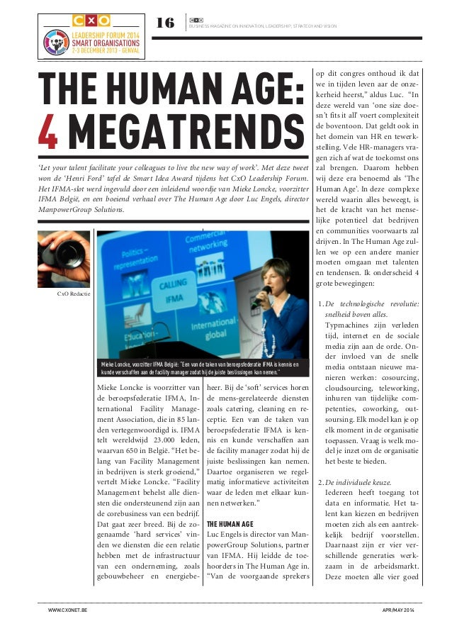 16 BUSINESS MAGAZINE ON INNOVATION, LEADERSHIP, STRATEGY AND VISION WWW.CXONET.BE APR/MAY 2014 THE HUMAN AGE: 4 MEGATRENDS...
