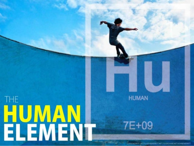 The Human Element The first of 5 Powerful Customer      Engagement Elements   Profile: http://johnmerritt.net             ...