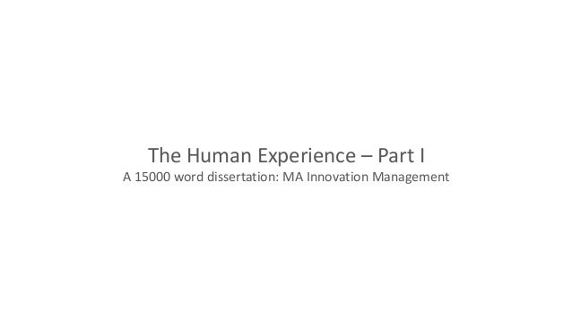 The Human Experience – Part I A 15000 word dissertation: MA Innovation Management