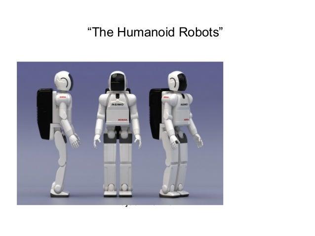 """The Humanoid Robots""  Presented by: Rajeev Verma"