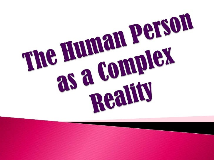 The human person as a complex reality