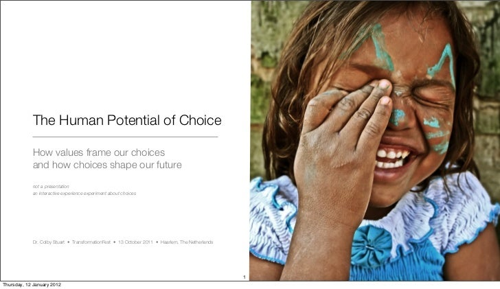 The Human Potential of Choice            How values frame our choices            and how choices shape our future         ...