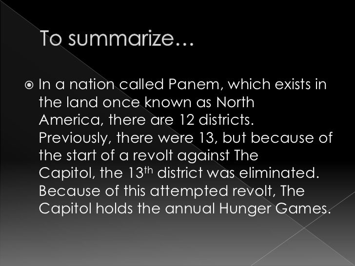 hunger games summary book report The hunger games is a 2008 dystopian novel by the american writer suzanne  collins  it was praised for its plot and character development  in a review for  the new york times, john green wrote that the novel was brilliantly plotted and .
