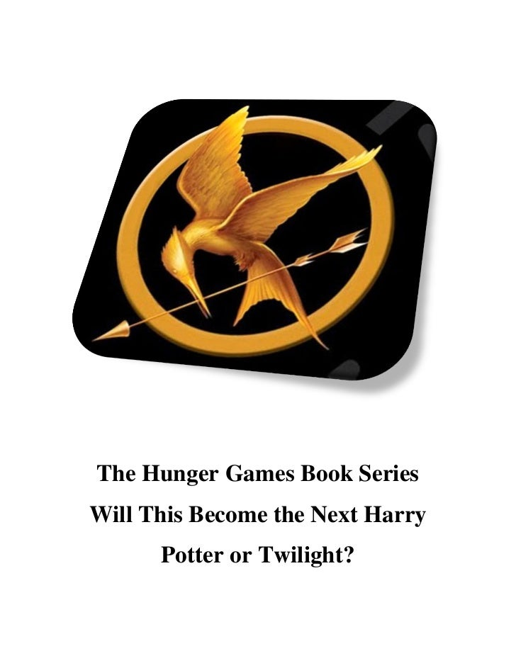 The Hunger Games Book Series - Will This Become the Next Harry Potter or Twilight