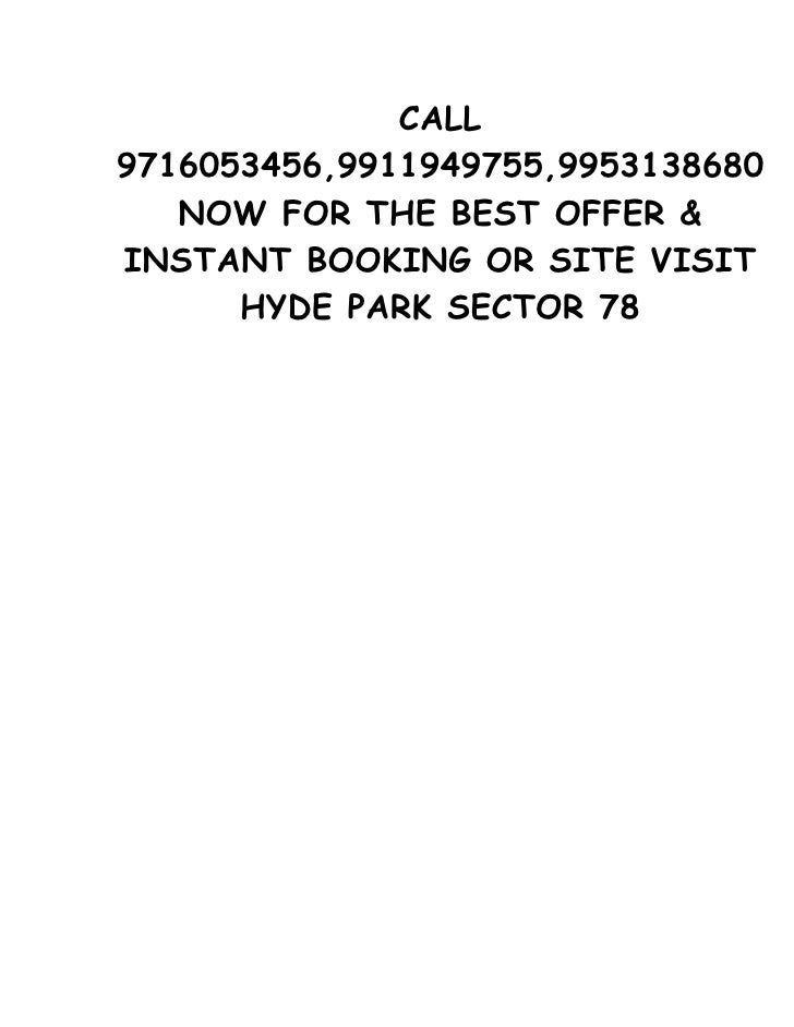 CALL 9716053456,9911949755,9953138680    NOW FOR THE BEST OFFER & INSTANT BOOKING OR SITE VISIT       HYDE PARK SECTOR 78