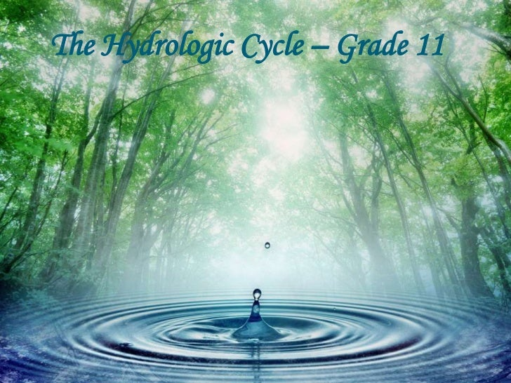 The Hydrologic Cycle – Grade 11
