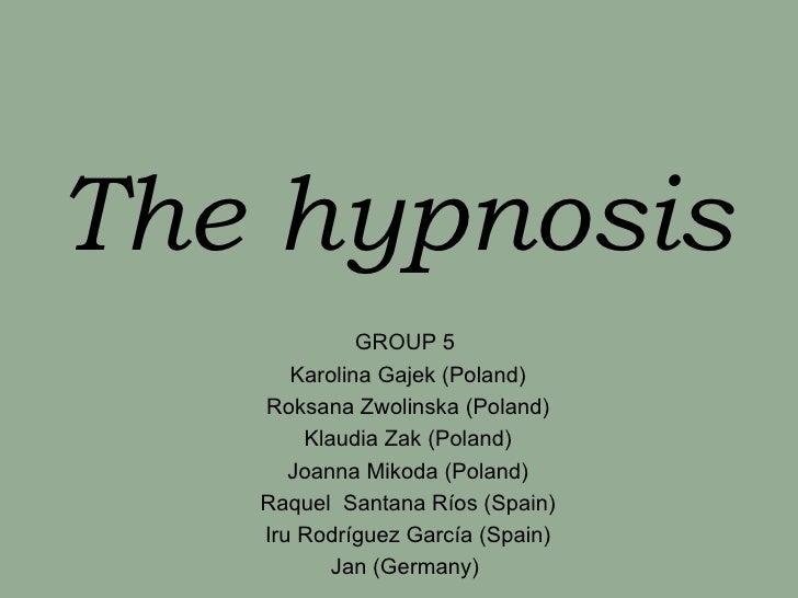 The hypnosis             GROUP 5      Karolina Gajek (Poland)   Roksana Zwolinska (Poland)       Klaudia Zak (Poland)     ...