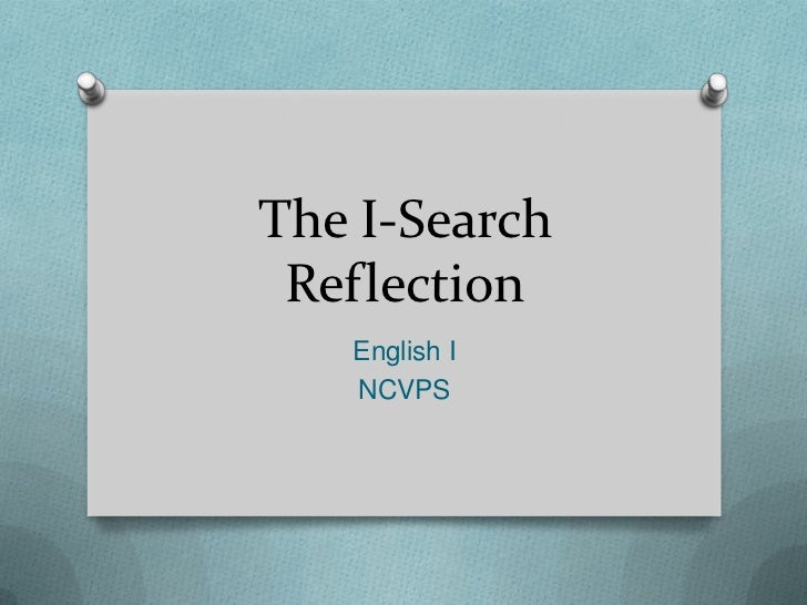 The I-Search Reflection   English I   NCVPS