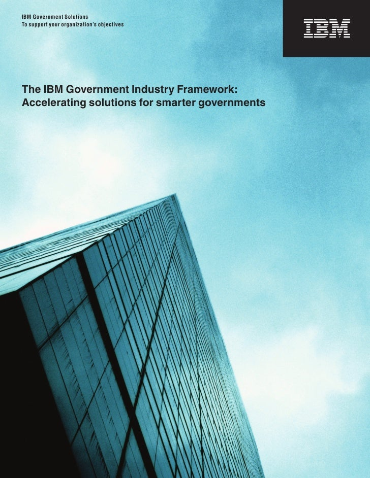 The IBM Government Industry Framework: A Platform for Better Government