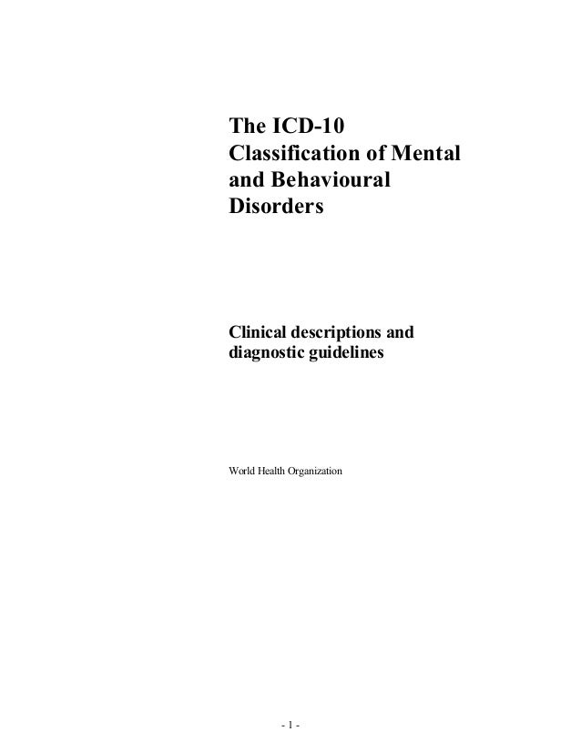 The ICD-10 Classification of Mental and Behavioural Disorders  Clinical descriptions and diagnostic guidelines  World Heal...