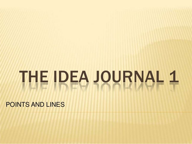 THE IDEA JOURNAL 1 POINTS AND LINES