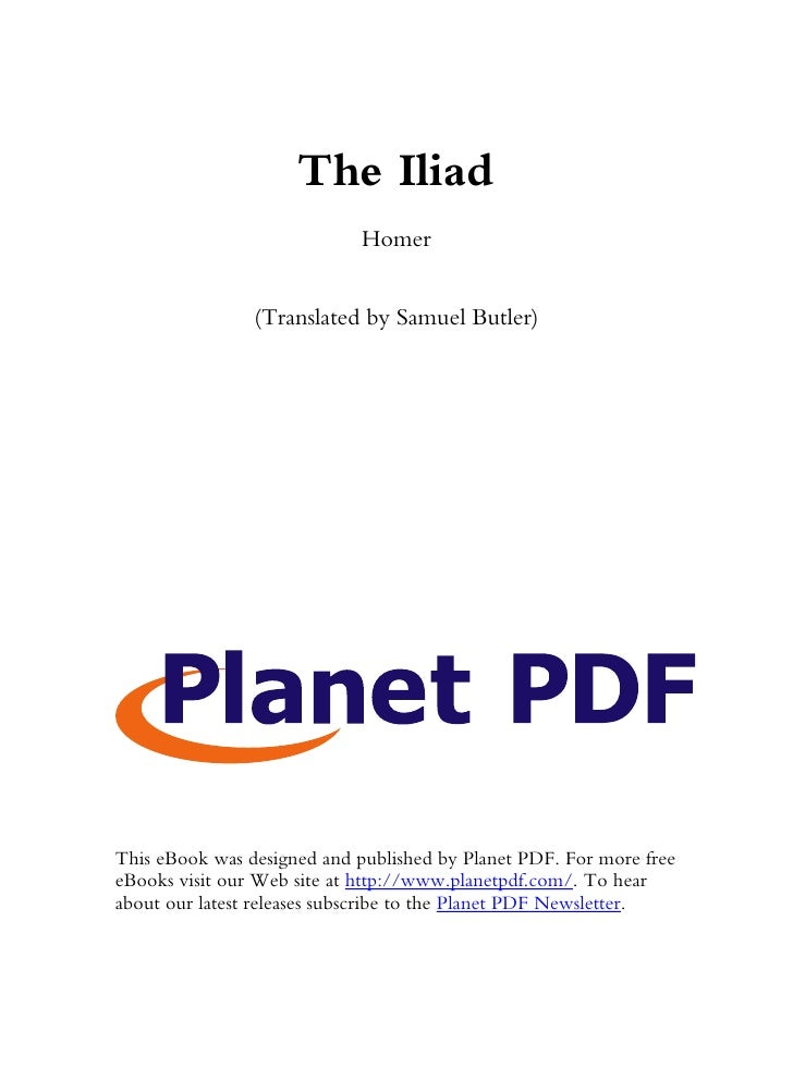 The Iliad                              Homer                   (Translated by Samuel Butler)     This eBook was designed a...