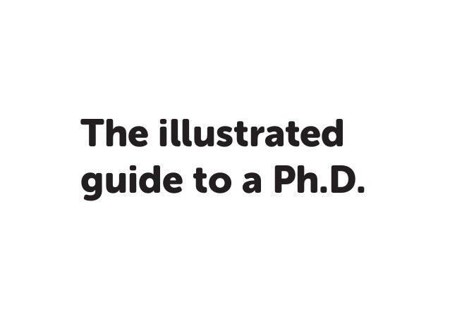The illustrated guide to a PhD