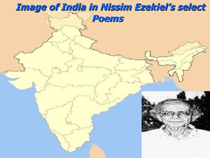 <ul><li>  Image of India in Nissim Ezekiel's select    Poems </li></ul>