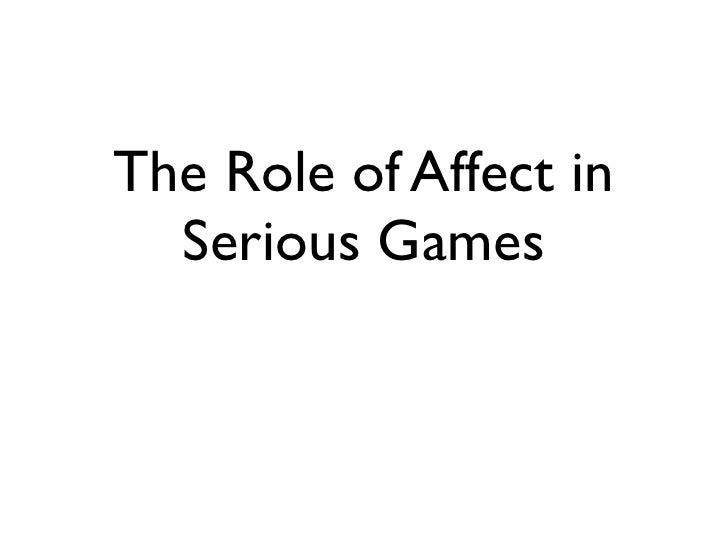 The impact of affect in serious games
