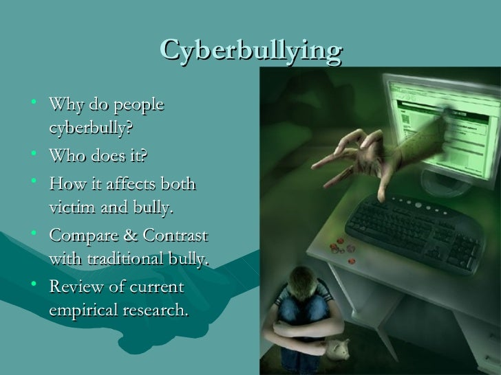 the effects of cyber bulling Like any other type of bullying, the effects of cyber bullying are somewhat the same for people who are doing cyber bullying, a bad reputation in the future is waiting for them if they get caught since cyber bullying is also an action of bullying, there is a law for it and the victims may report the case if they have enough proof.