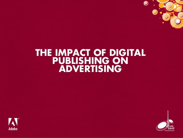 THE IMPACT OF DIGITAL PUBLISHING ON ADVERTISING