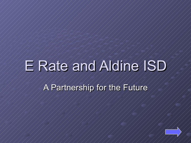 The Impact of E Rate on Aldine ISD's Technology Plan