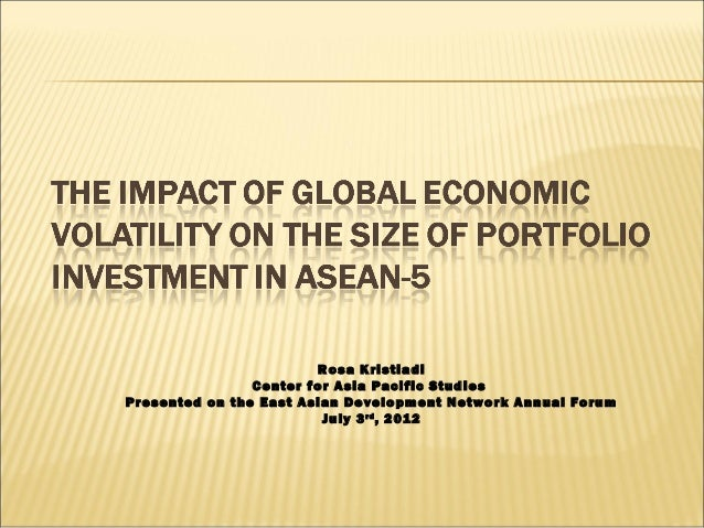 The impact of global economic volatility on the size of portfolio investment in asean 5