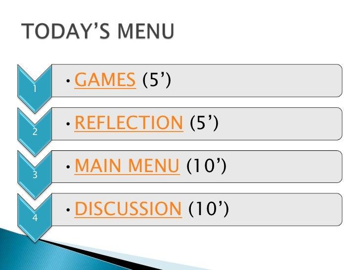 1    •GAMES (5')2    •REFLECTION (5')3    •MAIN MENU (10')4    •DISCUSSION (10')