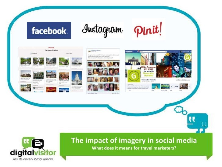 The impact of imagery in social media      What does it means for travel marketers?