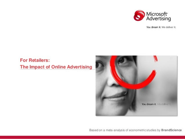 For Retailers: The Impact of Online Advertising Based on a meta-analysis of econometric studies by BrandScience