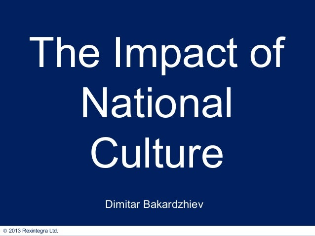 the impact of national culture on Organizational culture vs national culture culture and its impact on both individuals and organizations on the other hand, national culture may be important.