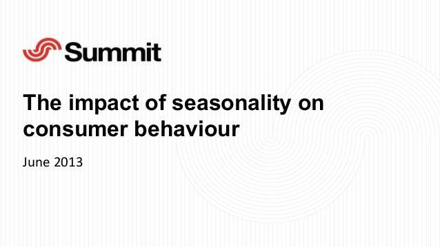The impact of seasonality on consumer behaviour June  2013