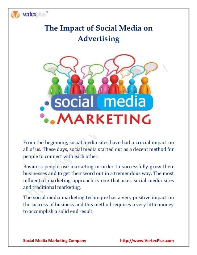 impact of social media on society essay Running head: social media social media [name of the writer] [name of the institution] social media introduction this report basically focuses on developing the new web site for the baking and confectionery business of the client jake the main emphasis will be given to the presence on web and the role of social media on the marketing of the.